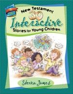 30 New Testament Interactive Stories for Young Children - Steven James