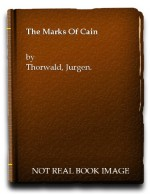 The Marks Of Cain - Jurgen. Thorwald