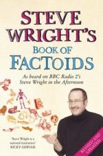 Steve Wright's Book of Factoids - Steve Wright