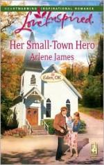 Her Small-Town Hero - Arlene James