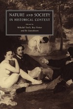 Nature and Society in Historical Context - Mikulás Teich, Roy Porter, Bo Gustafsson