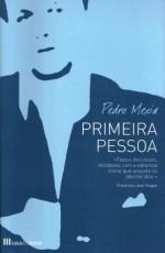 Primeira Pessoa - Pedro Mexia