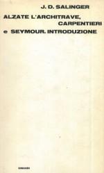 Alzate l'architrave, carpentieri. Seymur. Introduzione. - J.D. Salinger