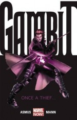 Gambit Vol. 1: Once A Thief... - James Asmus, Clay Mann, Diogenes Neves