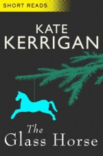 The Glass Horse (Short Reads) - Kate Kerrigan
