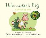 Tales from Acorn Wood: Hide-and-Seek Pig (Tales from Acorn Wood Board Bk) - Julia Donaldson