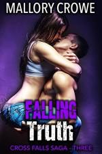 Falling Truth: Cross Falls Saga Part 3 - Mallory Crowe