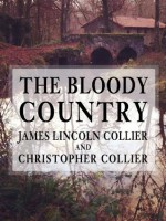 The Bloody Country - James Lincoln Collier, Christopher Collier