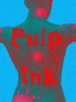 PULP INK - Eric Beetner, Chris F. Holm, Matthew C. Funk, Richard Godwin, Reed Farrel Coleman, Allan Guthrie, Hilary Davidson, Gary Phillips, Nigel Bird, Chris Rhatigan