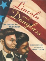 Lincoln and Douglass: An American Friendship - Nikki Giovanni, Bryan Collier