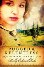 Rugged and Relentless - Kelly Eileen Hake
