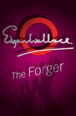 The Forger - Edgar Wallace