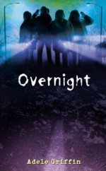 Overnight - Adele Griffin