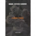 O Amor é Fodido - Miguel Esteves Cardoso