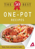 The 50 Best One-Pot Recipes: Tasty, fresh, and easy to make! - Editors Of Adams Media