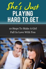 Make Women Want You - 10 Proven Dating Tips and Advice to Attract and Talk to Women - Billy Martin