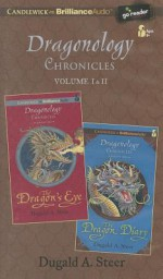Dragonology Chronicles, Volume 1 & 2 - Dugald A. Steer, James Clamp