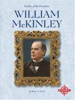 William McKinley (Profiles of the Presidents) - Robin S. Doak