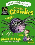 Creepy Crawlies (Henry's House) - Philip Ardagh, Mike Gordon
