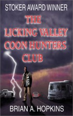 The Licking Valley Coon Hunters Club (A Martin Zolotow Mystery) - Brian A. Hopkins