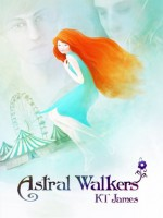 Astral Walkers - Sharon Williams