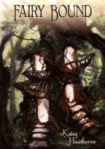 Fairy Bound - Katey Hawthorne