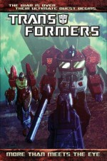 Transformers: More Than Meets the Eye, Volume 1 - Nick Roche, Alex Milne, James Roberts, John Barber