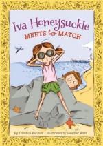 Iva Honeysuckle Meets Her Match - Candice F. Ransom, Heather Ross