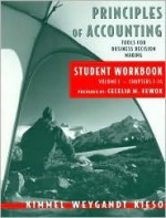 Principles of Accounting, with Annual Report, Student Workbook, Vol. I - Paul D. Kimmel, Jerry J. Weygandt, Donald E. Kieso