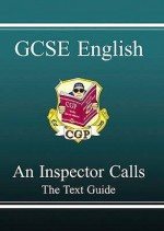 An Inspector Calls: English: GCSE: The Text Guide - Richard Parsons