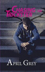 Chasing The Trickster (Book One of the Cernunnos Series) - April Grey
