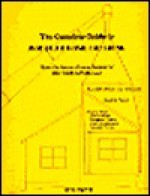 Complete Guide to Modular Home Building: Have the House of Your Dreams for $$$ Thousands Less! - Neil Smith, Merit Books, Inc., Editors, Phyllis Hobe