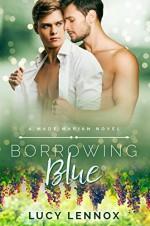 Borrowing Blue: A Made Marian Novel - Lucy Lennox