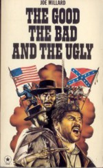 The Good, the Bad And the Ugly - Joe Millard