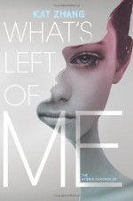 What's Left of Me: The Hybrid Chronicles, Book One by Zhang, Kat (2013) Paperback - Kat Zhang