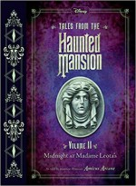 Tales from the Haunted Mansion: Volume II: Midnight at Madame Leota's - Disney Book Group