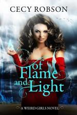 Of Flame and Light: A Weird Girls Novel - Cecy Robson