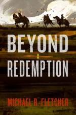 Beyond Redemption - Michael R. Fletcher