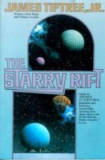 The Starry Rift - James Tiptree Jr.