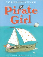 Pirate Girl - Cornelia Funke, Kerstin Meyer