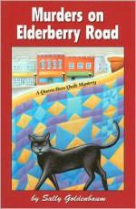 Murders on Elderberry Road: A Queen Bees Quilt Mystery - Sally Goldenbaum