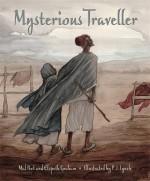 Mysterious Traveller - Mal Peet, Elspeth Graham, P.J. Lynch