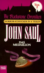 Das Medaillon (Die Blackstone Chroniken Teil, #2) - John Saul, Joachim Honnef