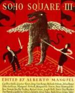 Soho Square Three (Soho Square) - Alberto Manguel