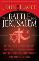 The Battle for Jerusalem - John Hagee