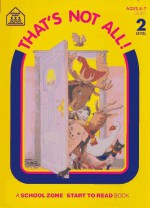 That's Not All! (Start To Read! Trade Edition Ser.) - Rex Schneider