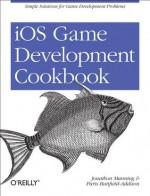 iOS Game Development Cookbook - Jonathon Manning, Paris Buttfield-Addison