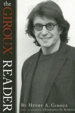 The Giroux Reader - Henry A. Giroux