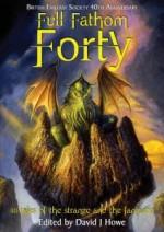 Full Fathom Forty - David J. Howe, Carl Barker