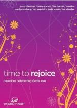 Time to Rejoice: Devotions Celebrating God's Love - Patsy Clairmont